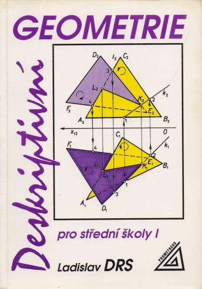 Ladislav Drs - Deskriptvní geometrie pro střední školy I