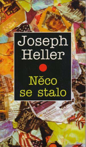 Joseph Heller - Něco se stalo