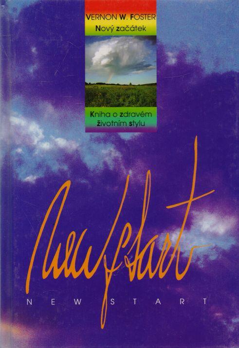 Vernon W. Foster - New start. Kniha o zdravém životním stylu.