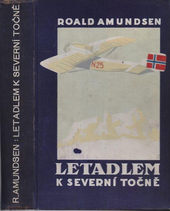 Roald Amundsen - Letadlem k severní točně