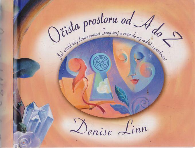 Denise Linn - Očista prostoru od A do Z