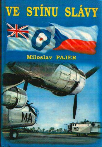 Pajer Miloslav - Ve stínu slávy