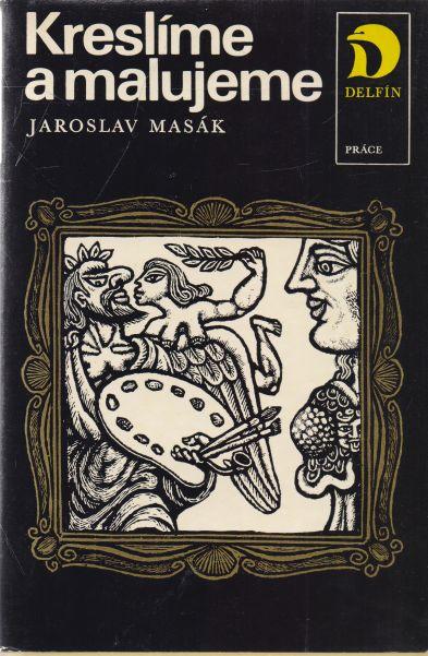 Jaroslav Masák - Kreslíme a malujeme