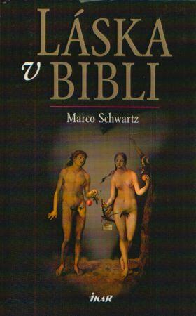Marco Schwartz - Láska v Bibli