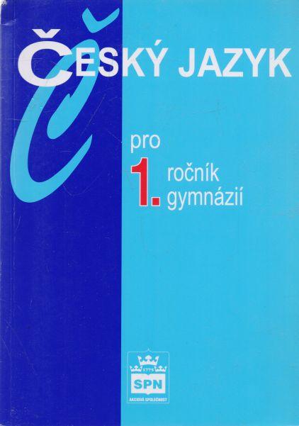 Jiří Kostečka - Český jazyk pro 1. ročník gymnázií