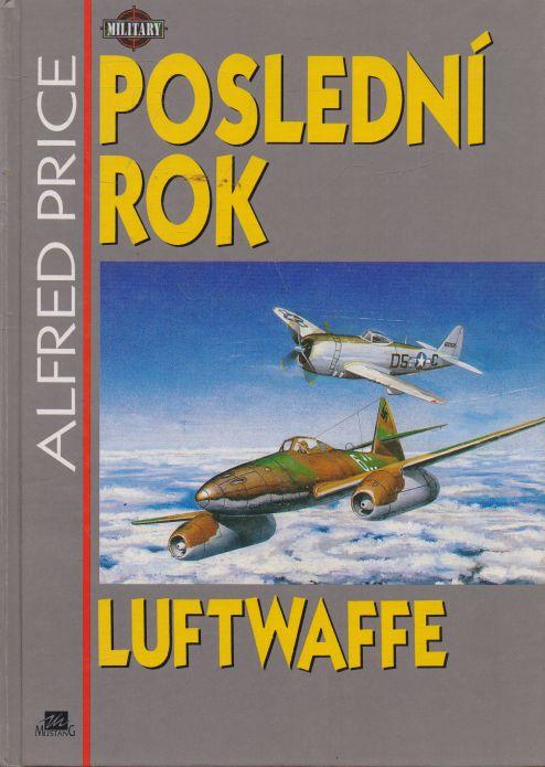 Alfred Price - Poslední rok Luftwaffe