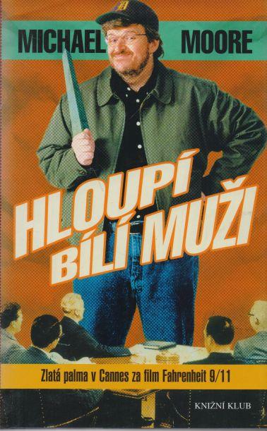 Michael Moore - Hloupí bílí muži