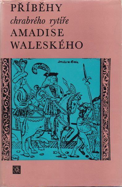 Garci Ordonez de Montalvo - Příběhy chrabrého rytíře Amadise Waleského