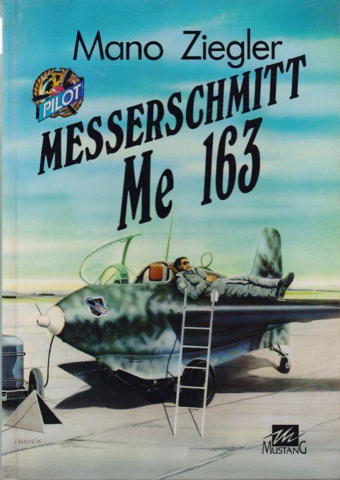 Mano Ziegler - Messerschmitt Me 163