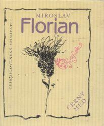 Miroslav Florian - Černý med