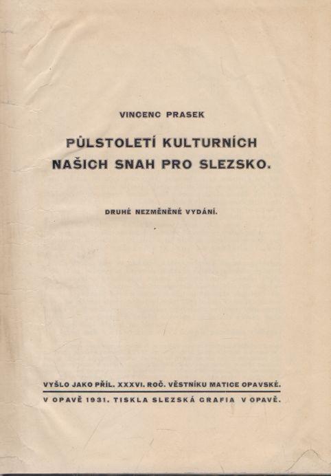 Vincenc Prasek - Půlstoletí kulturních našich snah pro Slezsko