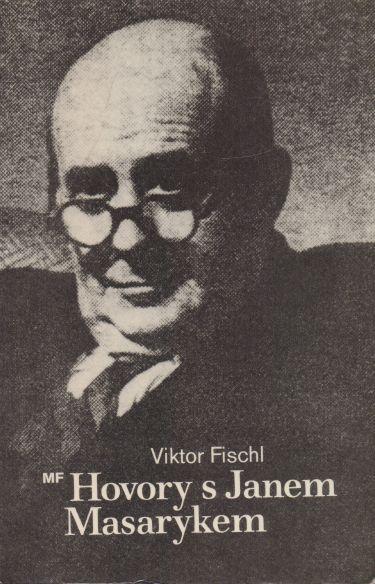 Viktor Fischl - Hovory s Janem Masarykem
