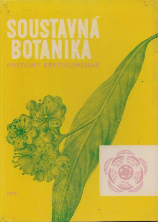 Jaroslav Gazda a kol. - Soustavná botanika. Rostliny krytosemenné.