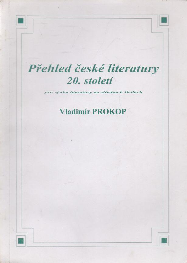Vladimír Prokop - Přehled české literatury 20. století