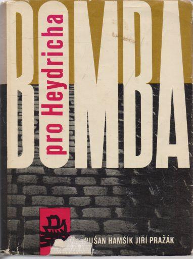 Dušan Hamšík, Jiří Pražák - Bomba pro Heydricha