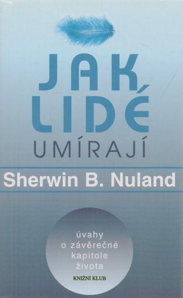 Sherwin B. Nuland - Jak lidé umírají