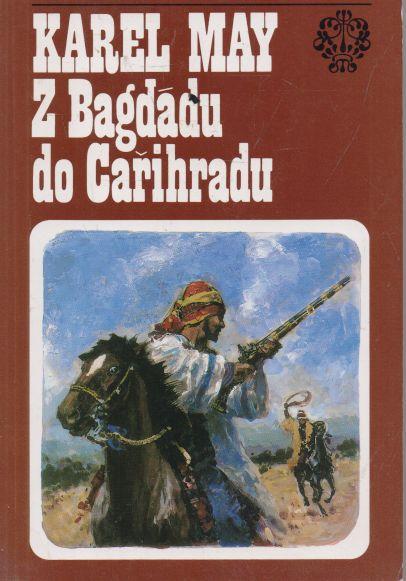Karel May - Z Bagdádu do Cařihradu