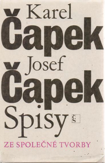 Karel Čapek, Josef Čapek - Spisy II ze společné tvorby