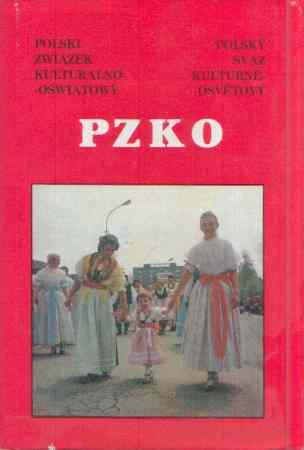 Maria Grzegorz a kol. - PZKO Polski zwiazek kulturalno-oswiatowy. Polský svaz kulturně-osvětový