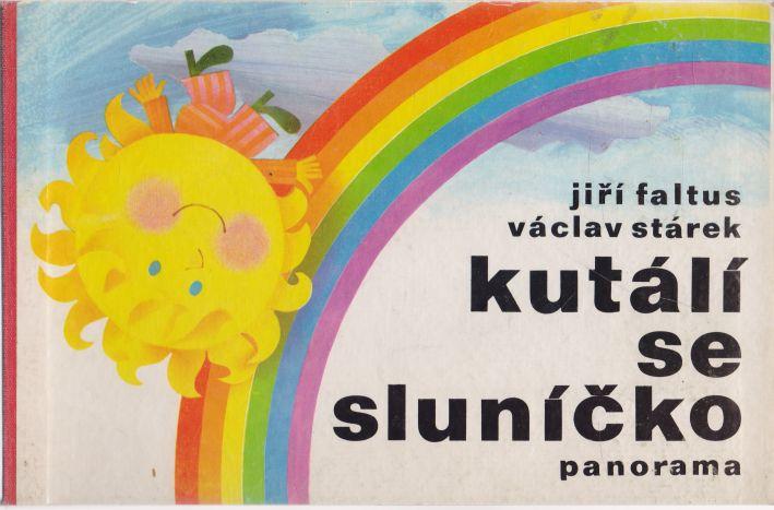 Jiří Faltus - Kutálí se sluníčko