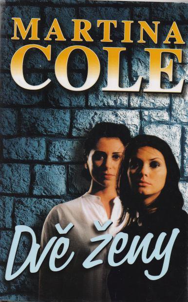 Martina Cole - Dvě ženy