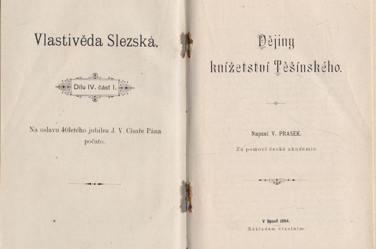 V. Prasek - Vlastivěda Slezská. Dějiny knížectví Těšínského.
