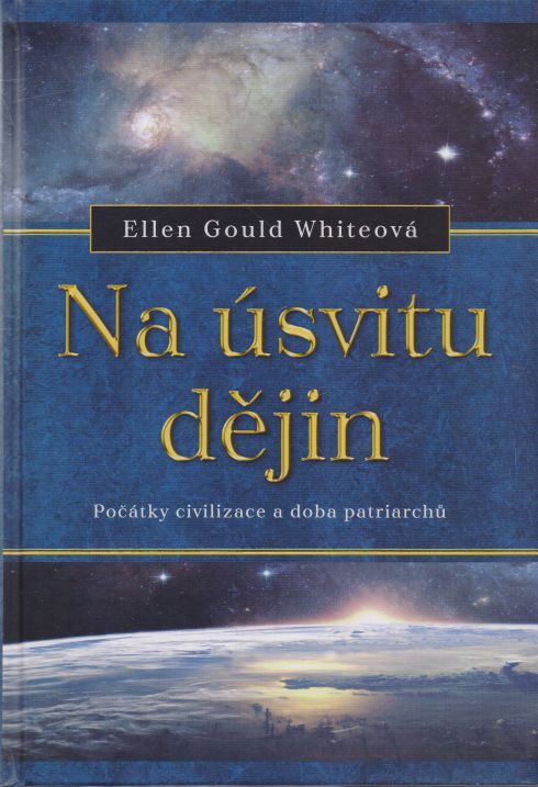 Ellen Gould Whiteová - Na úsvitu dějin