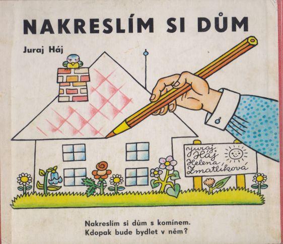 Juraj Háj - Nakreslím si dům