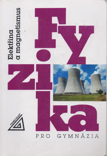 Oldřich Lepil a kol. - Fyzika pro gymnázia - elektřina a magnetismus