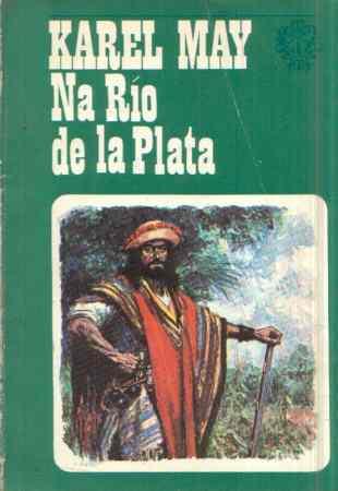 Karel May - Na Río de la Plata