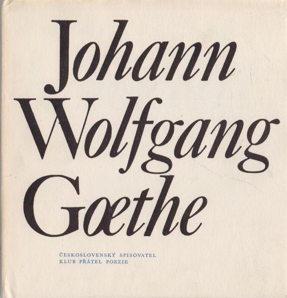 - Johann Wolfgang Goethe
