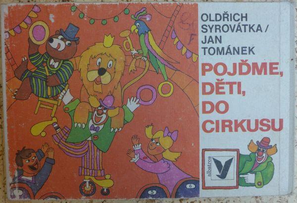 Oldřich Syrovátka - Pojďme, děti, do cirkusu