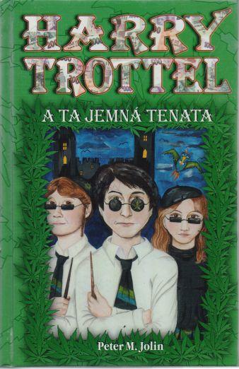 Peter M. Jolin - Harry Trottel a ta jemná tenata