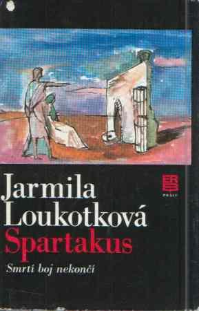 Jarmila Loukotková - Spartakus - Smrtí boj nekončí