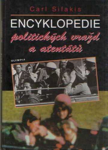Carl Sifakis - Encyklopedie politických vražd a atentátů