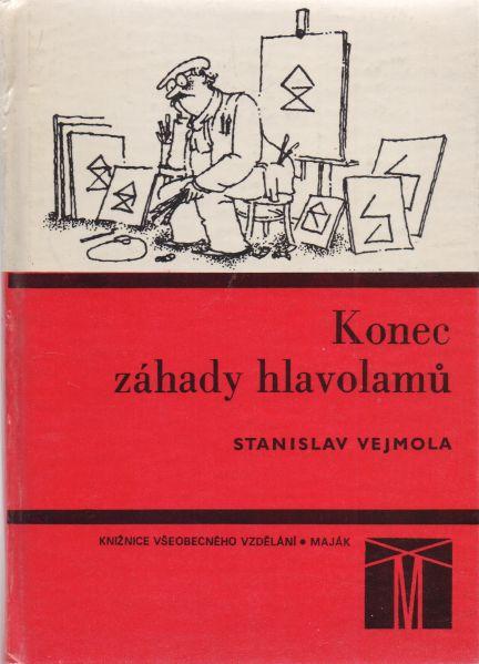 Stanislav Vejmola - Konec záhady hlavolamů
