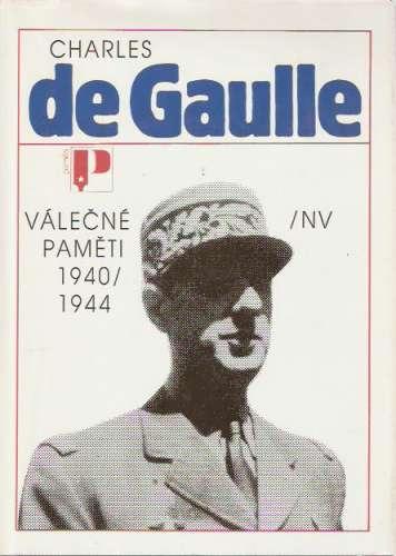 Charles de Gaulle - Válečné paměti 1940/1944