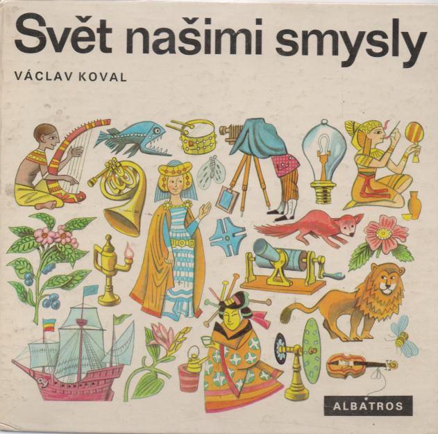 Václav Koval - Svět našimi smysly
