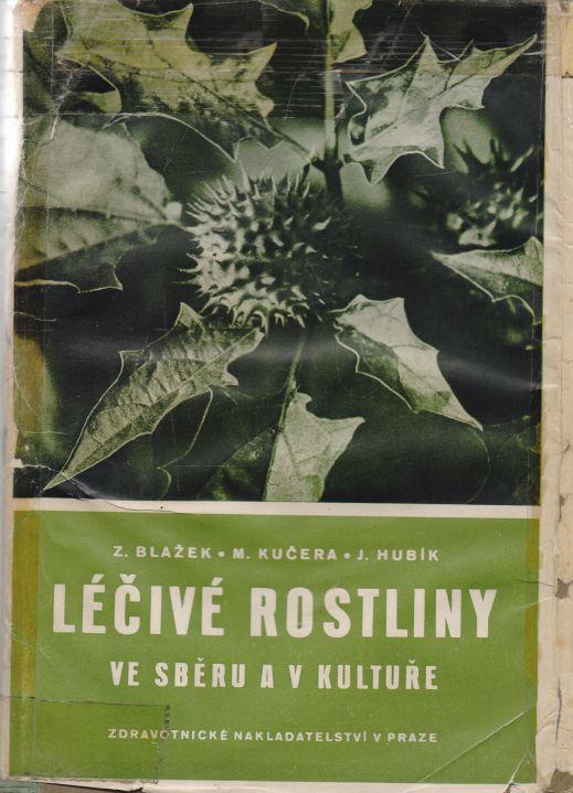 Z. Blažek, M. Kučera, J. Hubík - Léčivé rostliny ve sběru a v kultuře