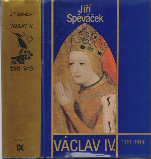 Jiří Spěváček - Václav IV.