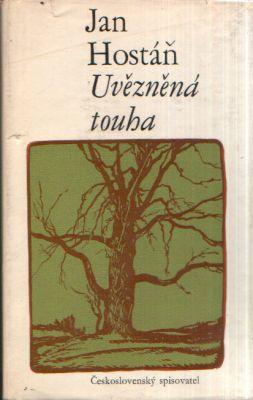 Jan Hostáň - Uvězněná touha