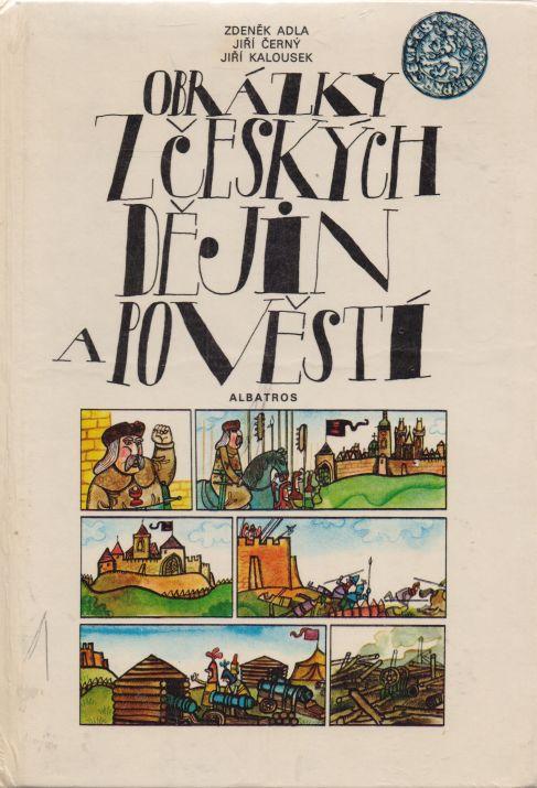 Zdeněk Adla a kol. - Obrázky z českých dějin a pověstí
