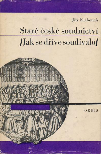 Jiří Klabouch - Staré české soudnictví