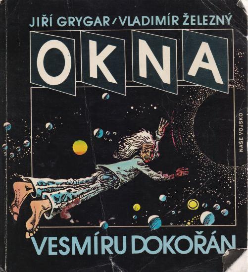 Jiří Grygar, Vladimír Železný - Okna vesmíru dokořán