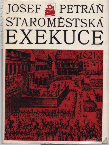 Josef Petráň - Staroměstská exekuce