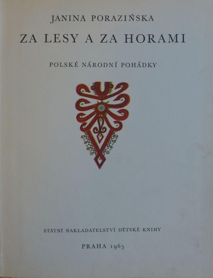 Janina Porazinska - Za lesy a za horami. Polské národní pohádky.