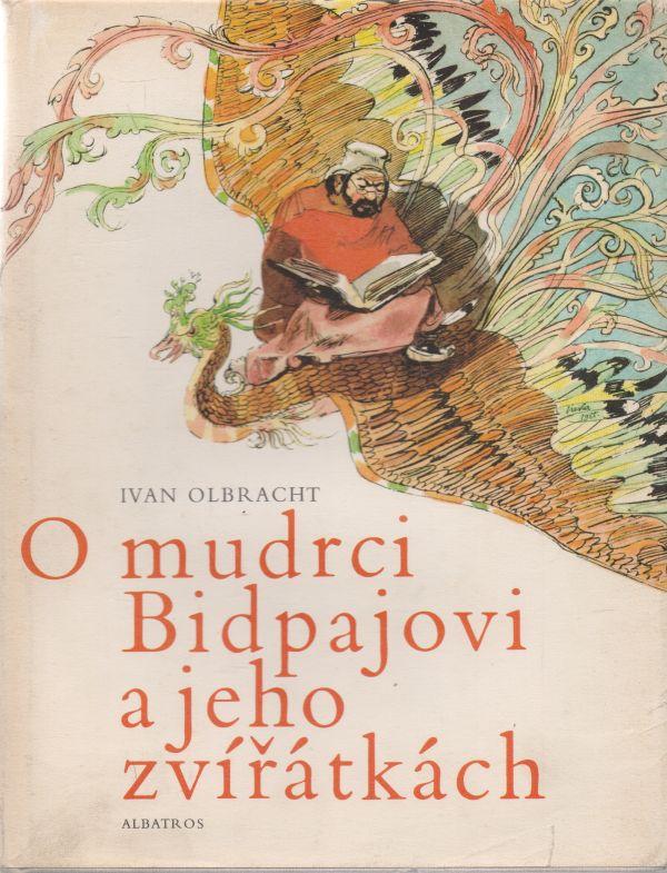 Ivan Olbracht - O mudrci Bidpajovi a jeho zvířátkách