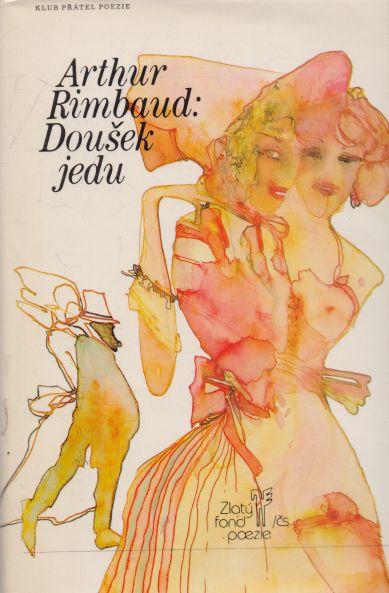 Arthur Rimbaud - Doušek jedu