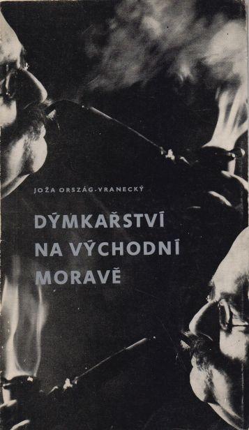 Joža Ország-Vranecký - Dýmkařství na východní Moravě