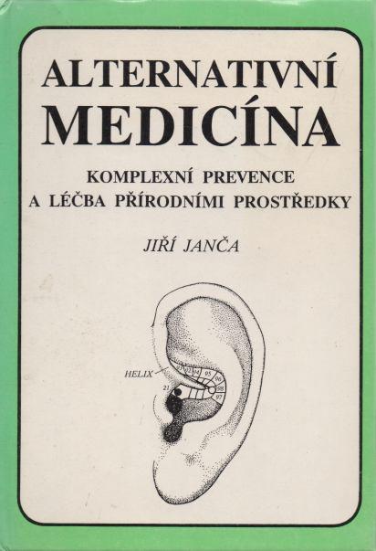 Jiří Janča - Alternativní medicína - komplexní prevence a léčba přírodními prostředky
